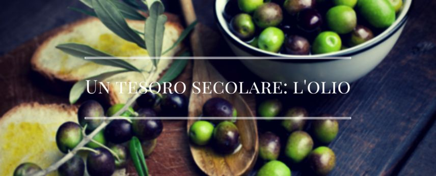 Un tesoro secolare: l'olio